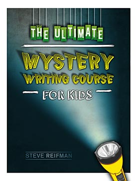 Steve Refiman's Ultimate Mystery Writing Course For Kids
